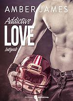 Télécharger le livre :  Addictive Love - L'intégrale