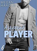 Téléchargez le livre :  Arrogant Player - 6