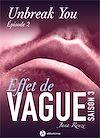 Télécharger le livre :  Effet de vague - Saison 3 - Épisode 2 : Unbreak you