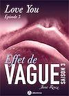 Télécharger le livre :  Effet de vague - Saison 3 - Épisode 3 : Love you