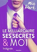 Télécharger cet eBook : Le milliardaire, ses secrets et moi - L'intégrale