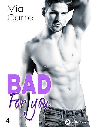Téléchargez le livre :  Bad for you - 4