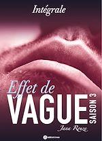 Télécharger cet eBook : Effet de vague - Saison 3 - L'intégrale