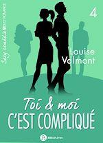Télécharger cet eBook : Toi et moi : c'est compliqué - Volume 4