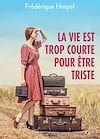 Télécharger le livre :  La vie est trop courte pour être triste - Teaser