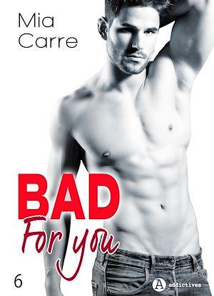 Téléchargez le livre :  Bad for you -  6