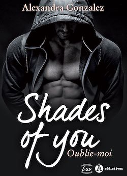 Shades of You - 2 : Oublie-moi
