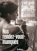 Download this eBook Nos rendez-vous manqués