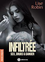 Téléchargez le livre :  Infiltrée - Sex, Drugs & Danger