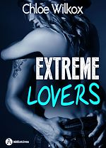 Download this eBook Extreme Lovers - 1 - Teaser