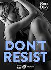 Télécharger le livre :  Tu ne me résisteras pas ! - Teaser
