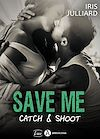 Save me - Catch and Shoot - Teaser