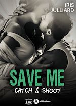 Download this eBook Save me - Catch and Shoot - Teaser
