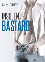 Download this eBook Insolent Bastard - Teaser