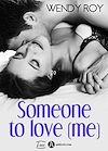 Télécharger le livre :  Someone to Love (me) - Teaser