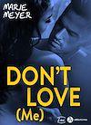 Télécharger le livre :  Don't Love (Me) - Teaser