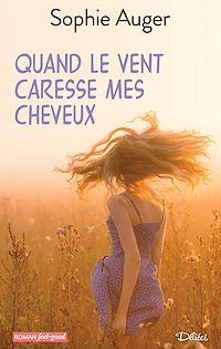 Télécharger le livre : Quand le vent caresse mes cheveux