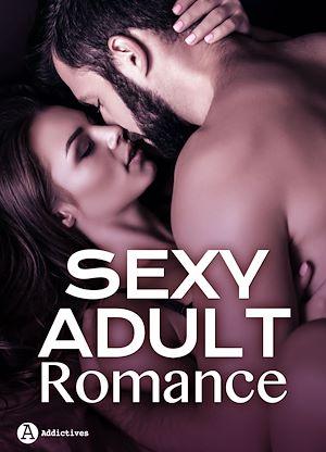 Téléchargez le livre :  Sexy Adult Romance - 3 histoires