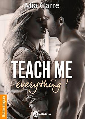 Téléchargez le livre :  Teach Me Everything - Histoire intégrale
