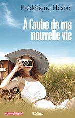 Download this eBook À l'aube de ma nouvelle vie