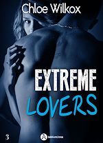 Download this eBook Extreme Lovers - 3 - Saison 2