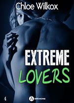 Download this eBook Extreme Lovers - 4 - Saison 2