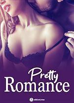 Téléchargez le livre :  Pretty Romance - 3 histoires