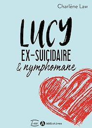 Téléchargez le livre :  Lucy, ex-suicidaire et nymphomane - Teaser