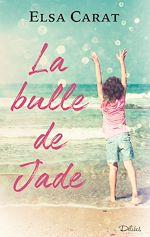 Téléchargez le livre :  La bulle de Jade