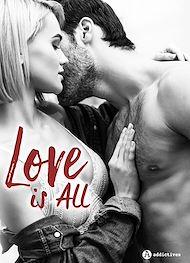 Téléchargez le livre :  Love is All – 3 histoires