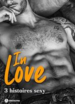 Télécharger cet eBook : In Love - 3 histoires sexy