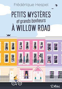 Petits mystères et grands bonheurs à Willow Road