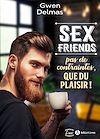 Télécharger le livre :  Sex Friends – Pas de contraintes, que du plaisir ! - Teaser