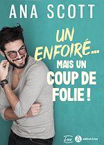 Download this eBook Un enfoiré… mais un coup de folie !