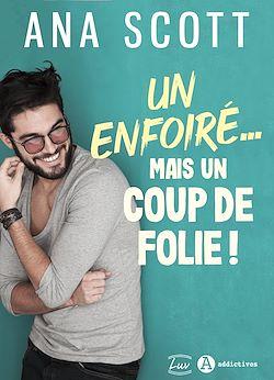 Download the eBook: Un enfoiré… mais un coup de folie ! - Teaser