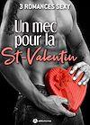 Télécharger le livre :  Un mec pour la St-Valentin – 3 romances Sexy