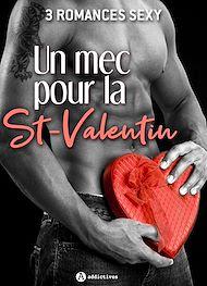 Téléchargez le livre :  Un mec pour la St-Valentin – 3 romances Sexy