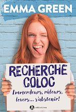 Download this eBook Recherche coloc : emmerdeurs, râleurs, lovers… s'abstenir ! - Teaser