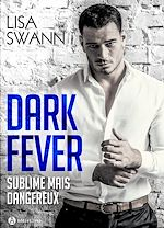 Téléchargez le livre :  Dark Fever - Milliardaire, sublime… mais dangereux (l'intégrale)