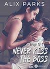 Télécharger le livre :  Règle n° 1 : Never Kiss The Boss - Teaser