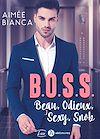 Télécharger le livre :  B.O.S.S.- Beau, Odieux, Sexy, Snob - Teaser