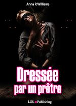 Téléchargez le livre :  Dressée par un prêtre