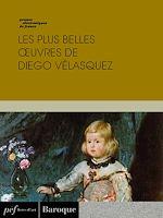 Download this eBook Les plus belles œuvres de Diego Vélasquez