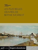 Download this eBook Les plus belles œuvres de Berthe Morisot