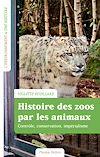 Télécharger le livre :  Histoire des zoos par les animaux