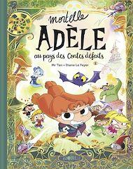 Téléchargez le livre :  Mortelle Adèle au pays des contes défaits - tome collector