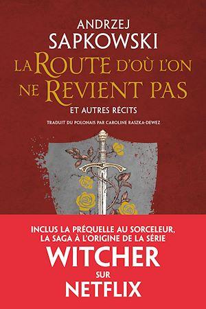 Téléchargez le livre :  La Route d'où l'on ne Revient pas et autres récits