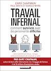 Télécharger le livre :  Travail infernal : comment survivre avec des personnalités difficiles