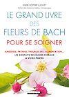 Télécharger le livre :  Le grand livre des fleurs de bach pour se soigner