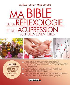 Téléchargez le livre :  Ma bible de la réflexologie et de l'acupression aux huiles essentielles